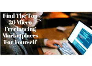 Top 20 Micro Freelancing Marketplaces 2019