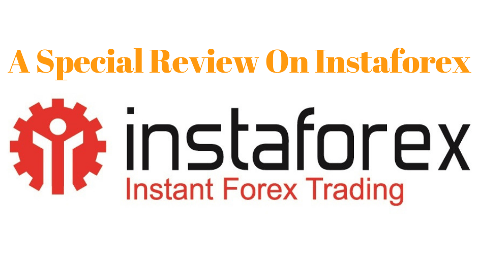 A special review on Instaforex .