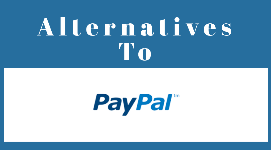 Some Alternatives to PayPal account for money Transaction