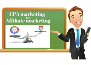 What is CPA marketing? CPA marketing vs Affiliate marketing – Which one should be given preference to earn money quickly?