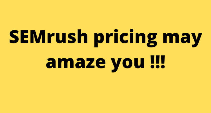 SEMrush pricing may amaze you: Learn how to use SEMrush