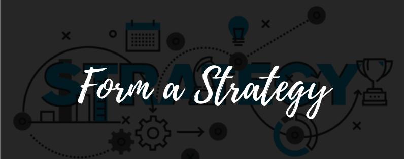 Leadership- Form a strategy