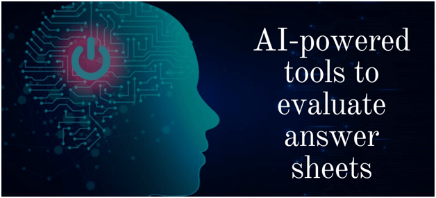 AI-powered tools to evaluate answer sheets