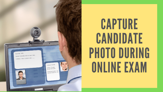 Capture candidate photo during online exams
