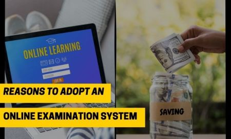 Reasons to Adopt Online Examination System