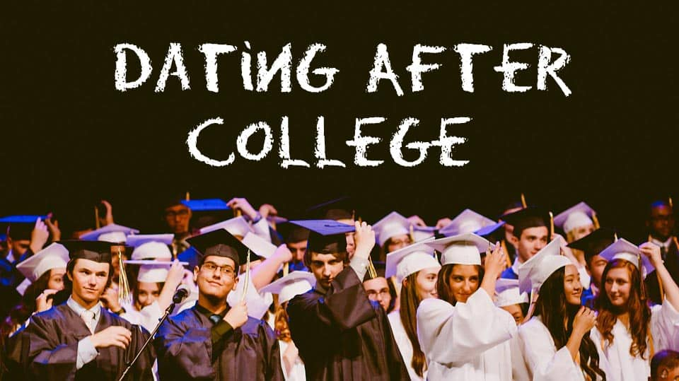 Dating after college