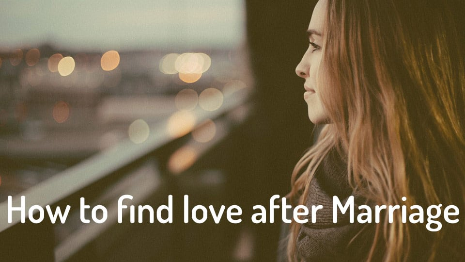 Finding love after marriage