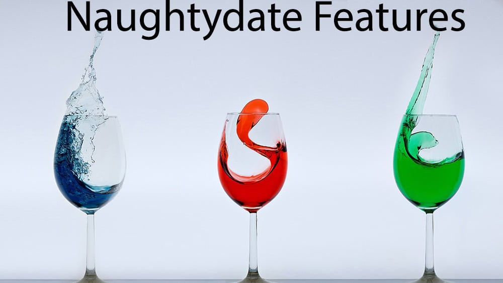 naughty date Features