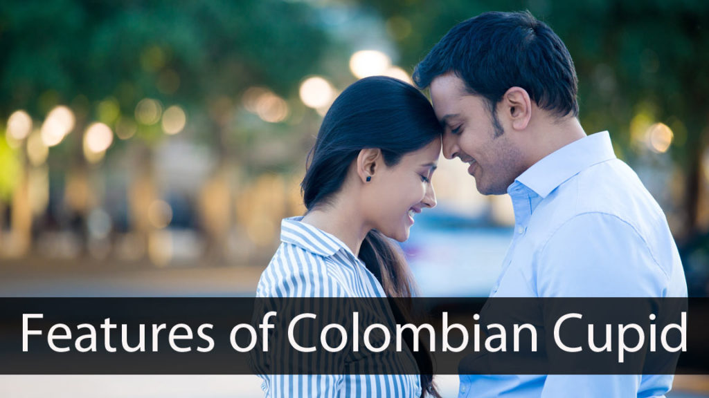 Features of Colombian Cupid