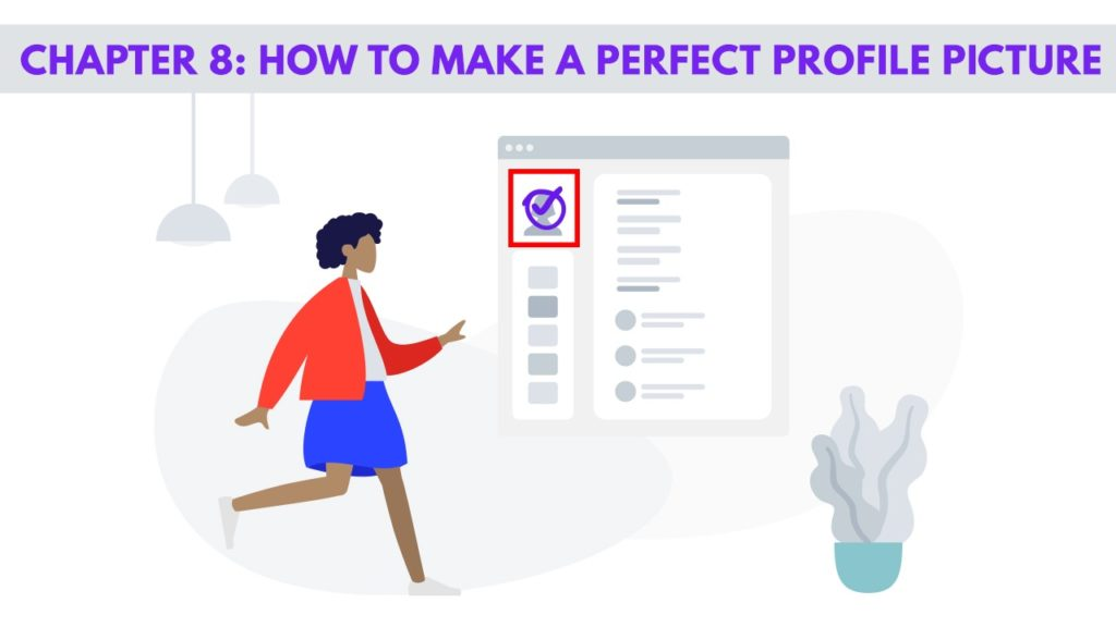 Chapter 8 – How to Take a Perfect Profile Picture