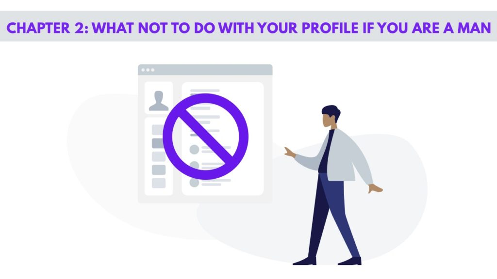 Chapter 2– What Not To Do With Your Profile If You Are a Man