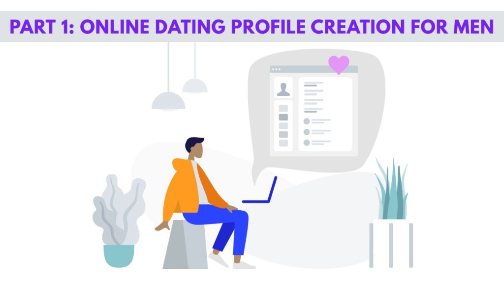 Ultimate Guide on Creating an Online Dating Profile for Men/Women 2