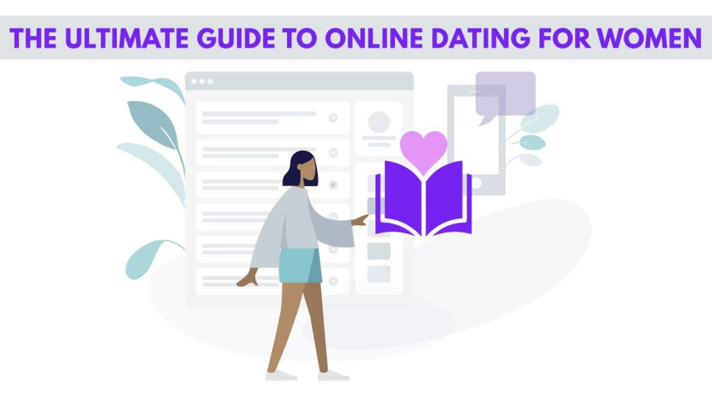 The Ultimate Guide to Online Dating for Women