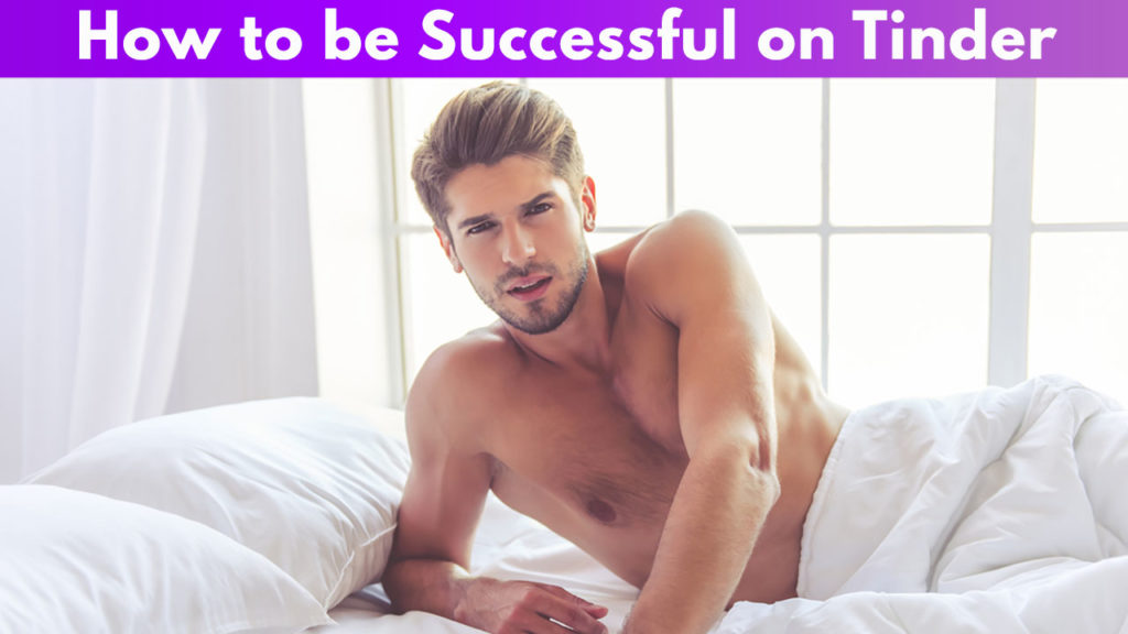 How to be Successful on Tinder
