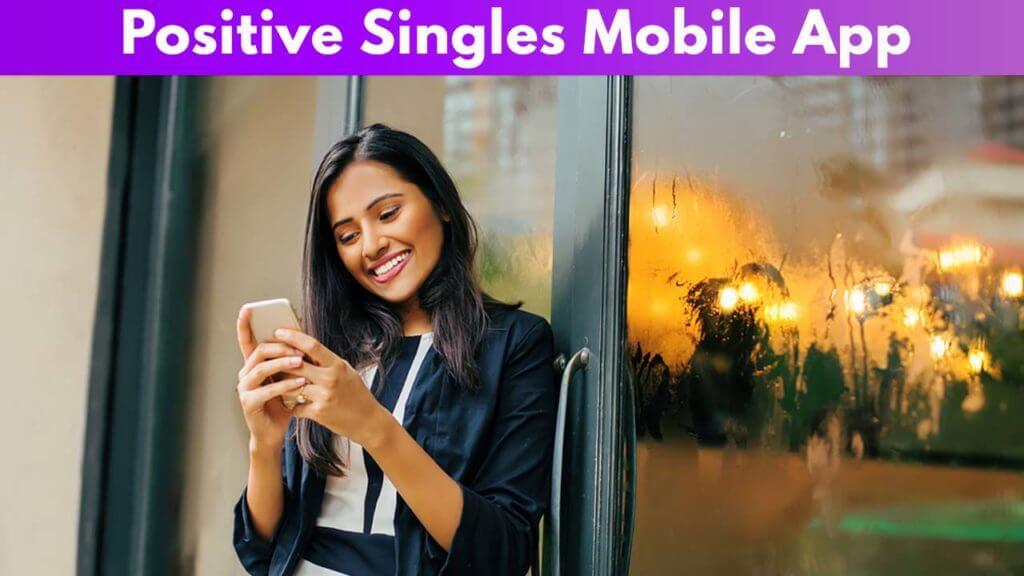 Positive Singles Mobile App