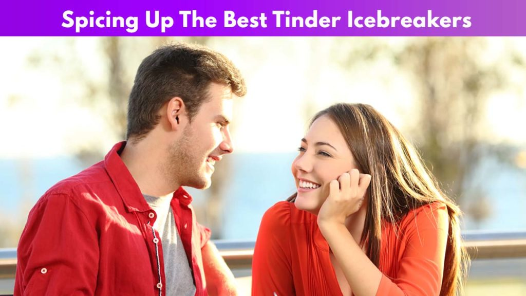 Spicing up the best Tinder Icebreakers