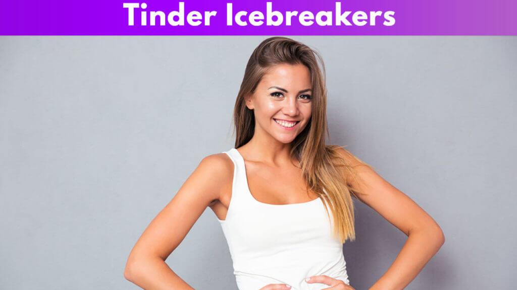 Tinder Icebreakers