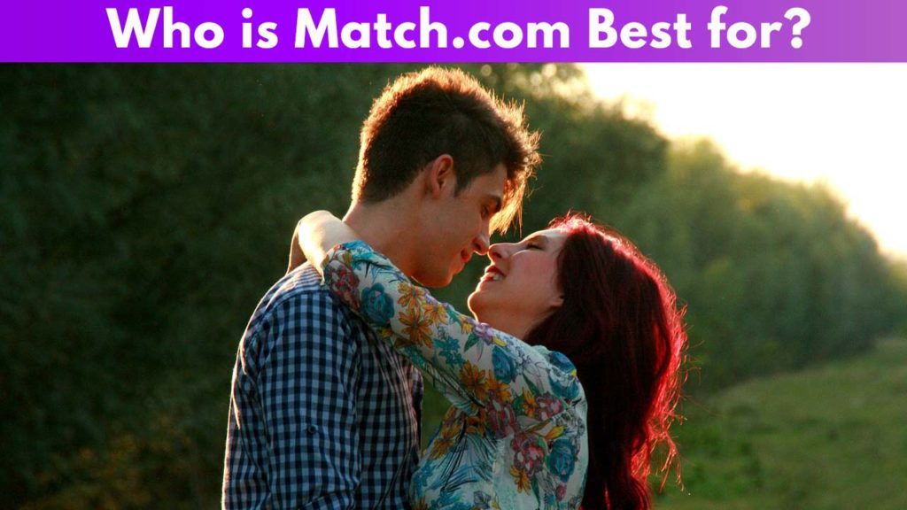 Who is Match.com best for