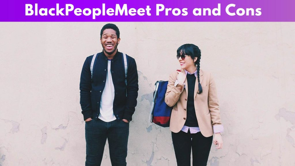 BlackPeopleMeet Pros and Cons