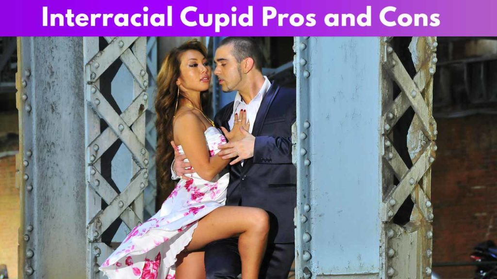 Interracial Cupid Pros and Cons