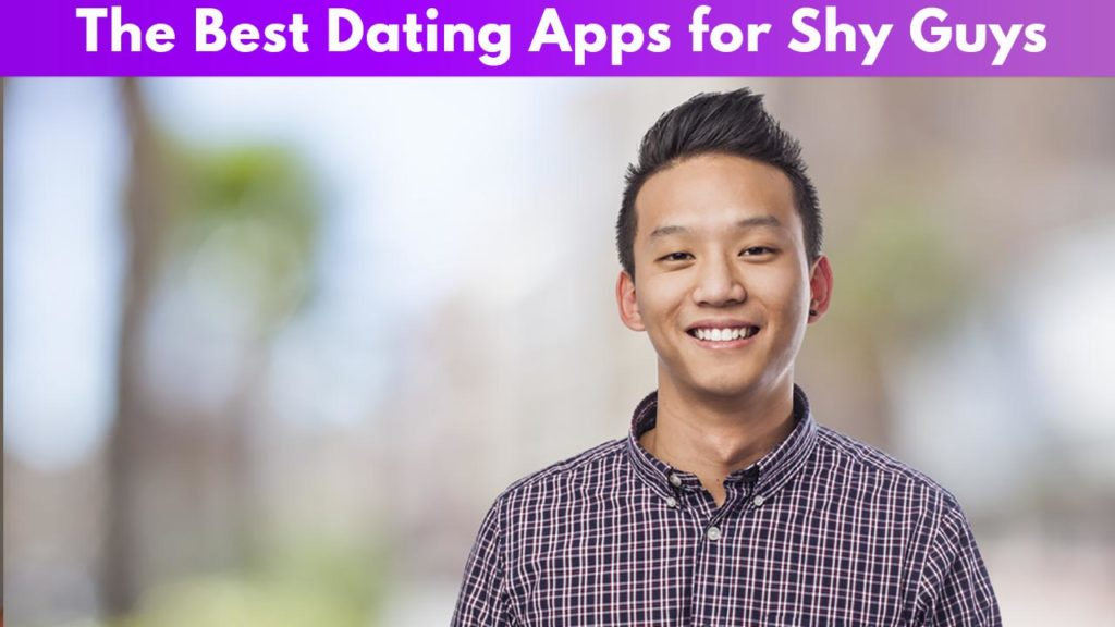 The Best Dating Apps for Shy Guys