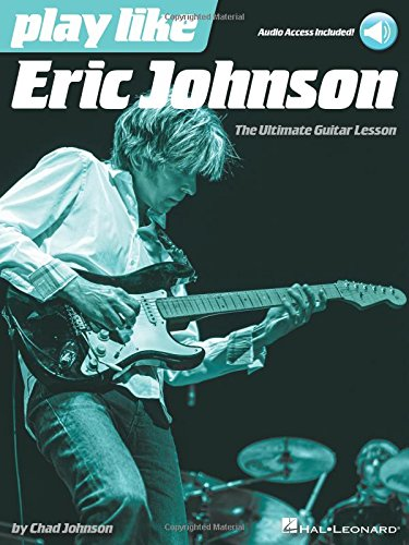 51SsF1OPS4L - Play like Eric Johnson: The Ultimate Guitar Lesson Book with Online Audio Tracks
