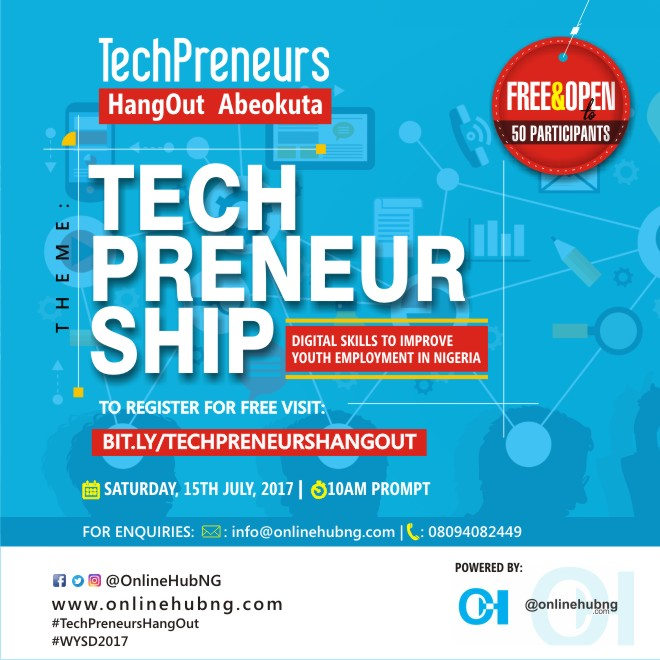 Plan to attend the #TechPreneursHangOut in #Abeokuta (a Special #WYSD2017 Event), on Saturday, 15th July, 2017.