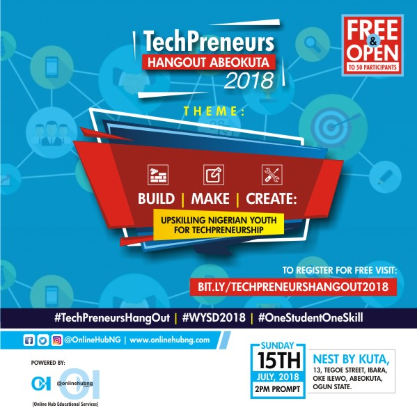 Plan to attend OnlineHubNG's #TechPreneursHangOut in #Abeokuta (a Special #WYSD2018 Event), on Sunday, 15th July, 2018
