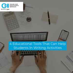Read more about the article 4 Educational Tools That Can Help Students In Writing Activities