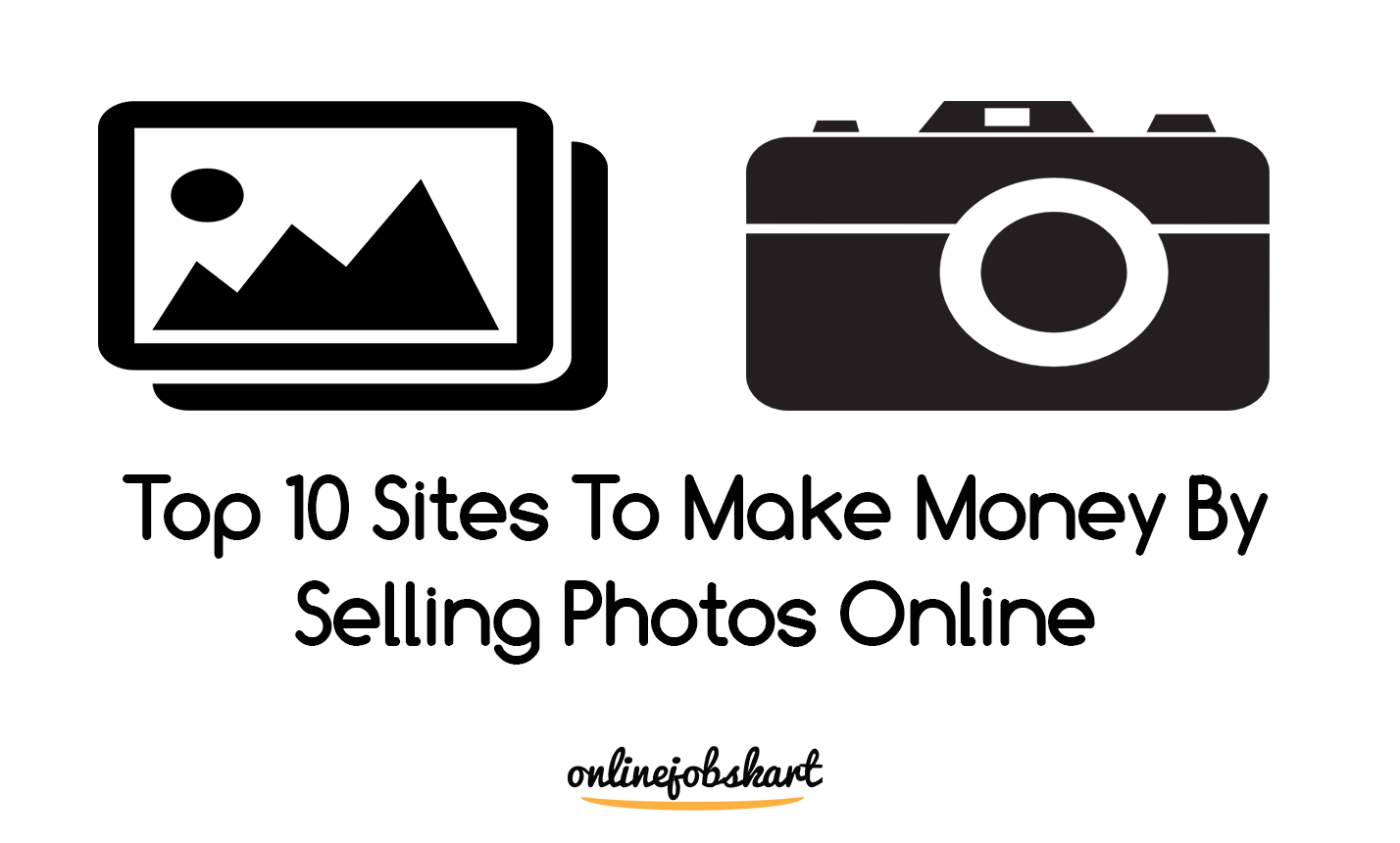 Top 10 Sites To Make Money By Selling Photos Online