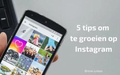 5 tips om te groeien op Instagram