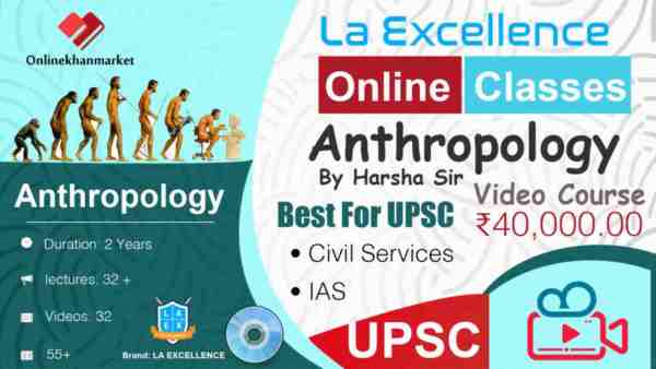La Excellence Anthropology Online Classes By Harsha Sir