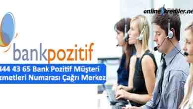 Photo of 444 43 65 Bank Pozitif Müşteri Hizmetleri Numarası Çağrı Merkezi