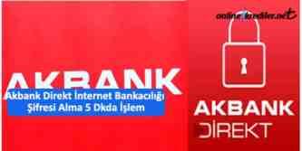 akbank internet bankacılığı şifre oluşturma