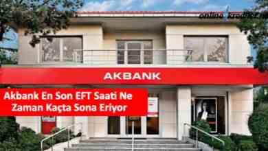 Photo of Akbank En Son EFT Saati Ne Zaman Kaçta Sona Eriyor