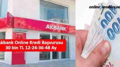 Photo of Akbank Online Kredi Başvurusu 30 bin TL 12-24-36 Ay
