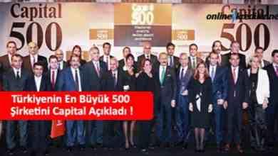 Photo of Türkiyenin En Büyük 500 Şirketini Capital Açıkladı !