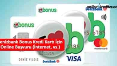 Photo of Denizbank Bonus Kredi Kartı İçin Online Başvuru (İnternet, vs.)
