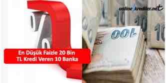 en düşük faizli 20 bin tl kredi