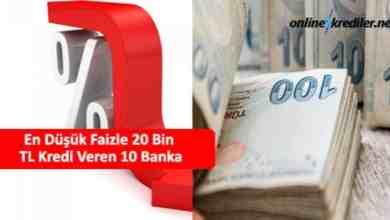 Photo of En Düşük Faizle 20 Bin TL Kredi Veren 10 Banka
