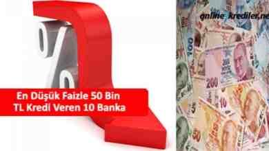 Photo of En Düşük Faizle 50 Bin TL Kredi Veren 10 Banka