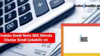 Photo of Findeks Kredi Notu 800 Altında Olanlar Kredi Çekebilir mi