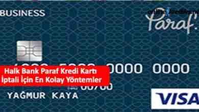 Photo of Halk Bank Paraf Kredi Kartı İptali İçin En Kolay Yöntemler