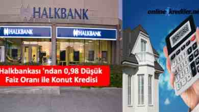 Photo of Halkbankası 'ndan 0.99 Düşük Faiz Oranı ile Konut Kredisi