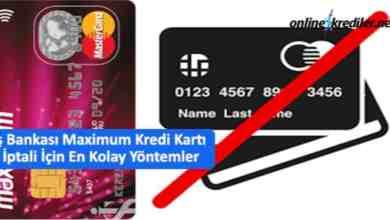 Photo of İş Bankası Maximum Kredi Kartı İptali İçin En Kolay Yöntemler