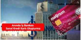 iş bankası sanal kredi kartı açtırma