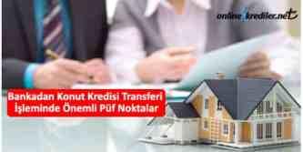 konut kredisi transferi yapan bankalar