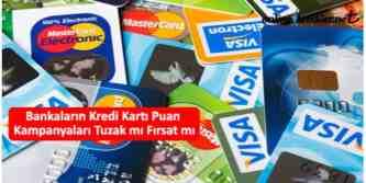 kredi karti puan kampanyalari fırsat mı tuzak mı