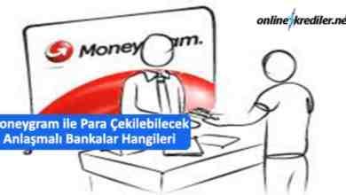 Photo of Moneygram ile Para Çekebilecek Anlaşmalı Bankalar Hangileri