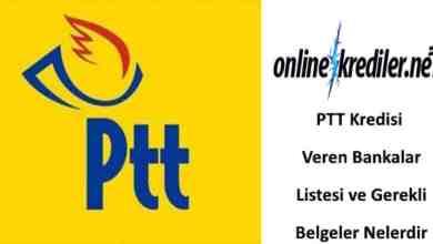 Photo of PTT Kredisi Veren Bankalar Listesi-Gerekli Belgeler Nelerdir